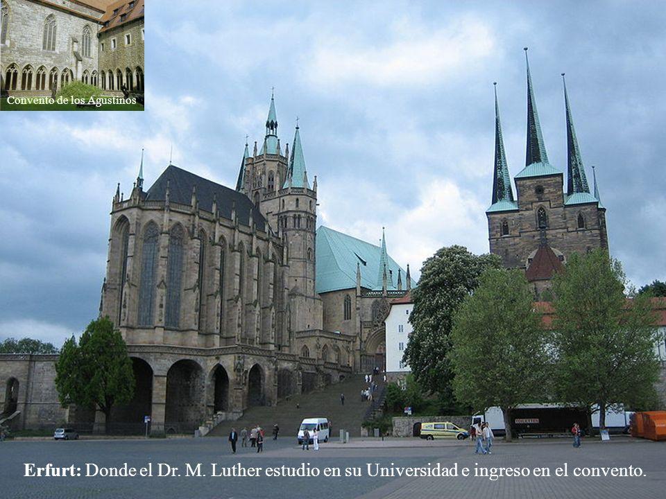 Pueblo de Eisenach, donde vivió el joven M. Luther, entre 1498 al 1501. En este lugar en el 21 de Marzo del 1685 nació Juan Sebastián Bach. Casa de la
