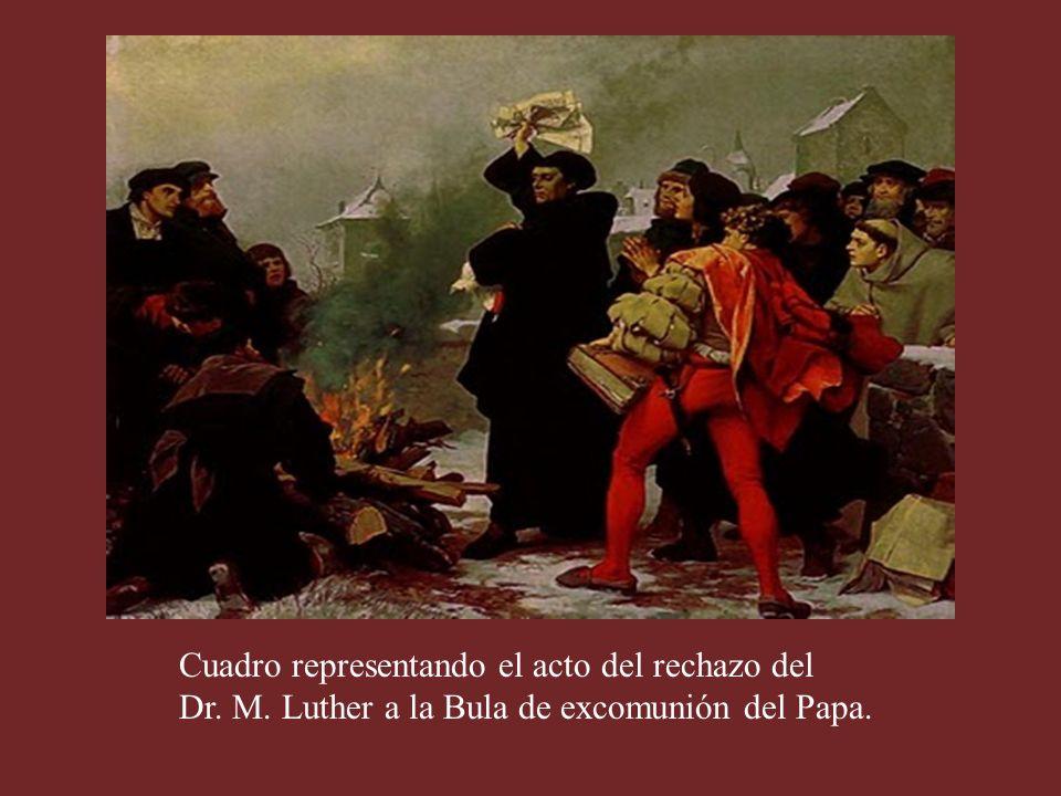 Cuadro representando el acto del rechazo del Dr. M. Luther a la Bula de excomunión del Papa.
