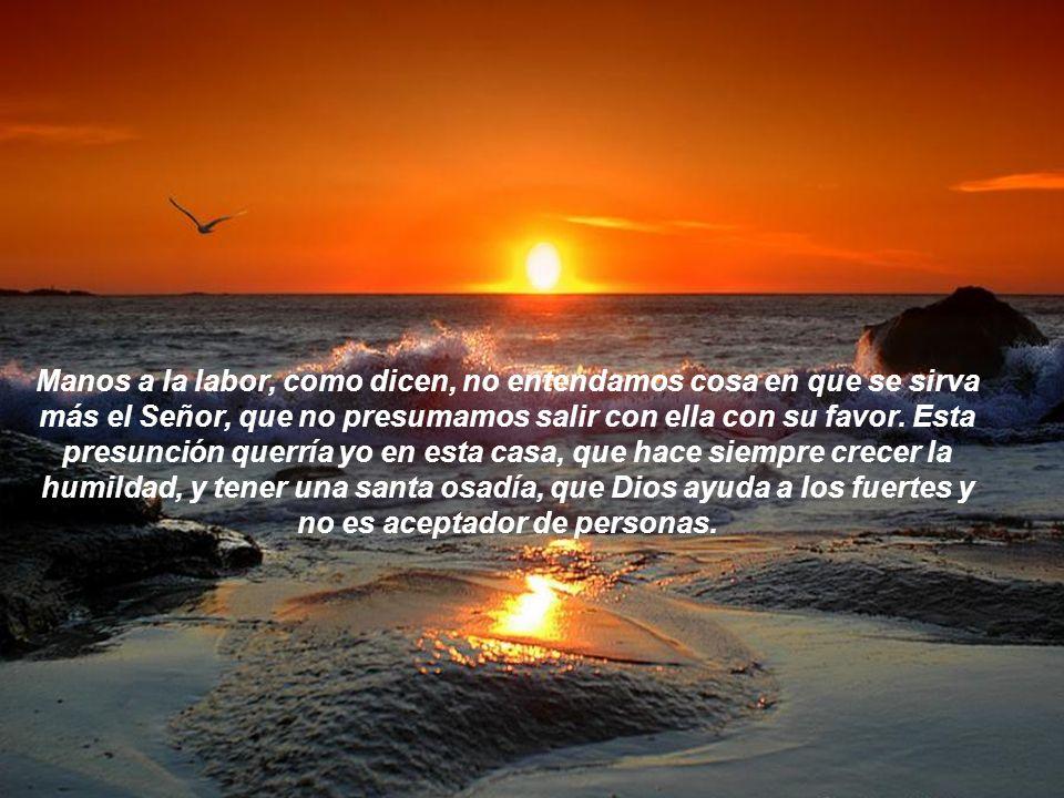 Dios nos libre, hermanas, cuando algo hiciéramos no perfecto de decir no somos ángeles, no somos santas. Mirad que aunque no lo seamos, es gran bien p
