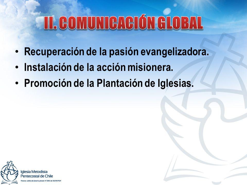 Recuperación de la pasión evangelizadora. Instalación de la acción misionera. Promoción de la Plantación de Iglesias.