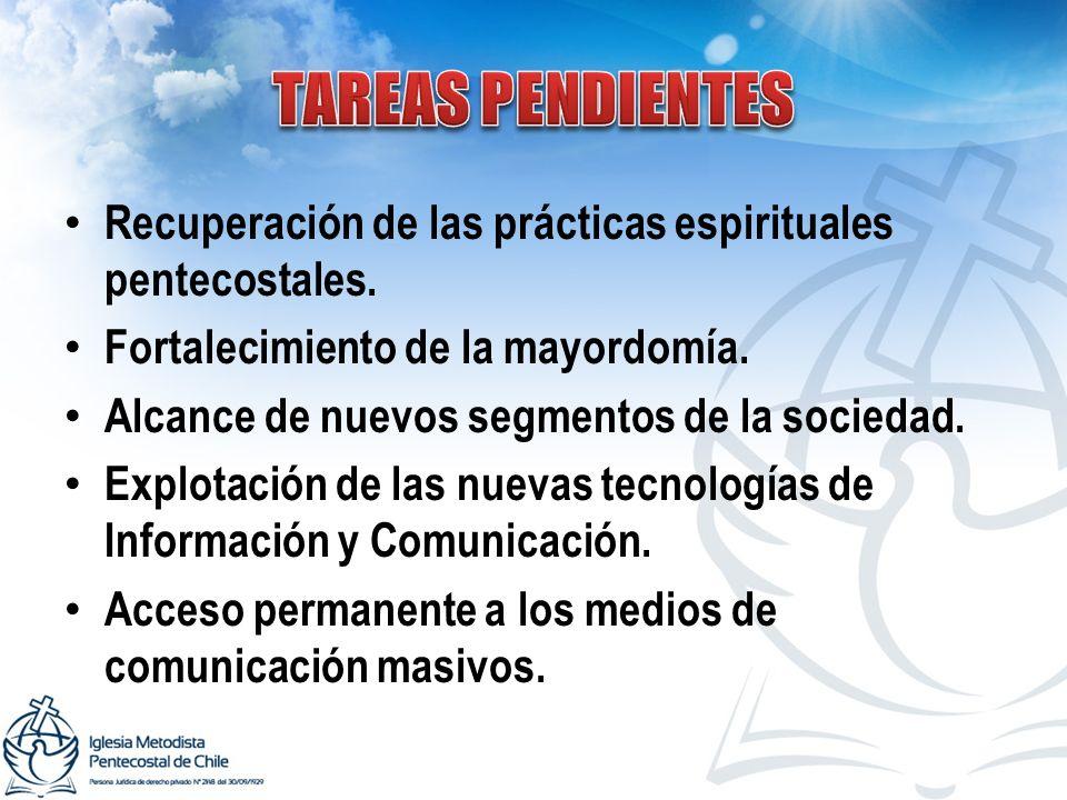 Recuperación de las prácticas espirituales pentecostales. Fortalecimiento de la mayordomía. Alcance de nuevos segmentos de la sociedad. Explotación de