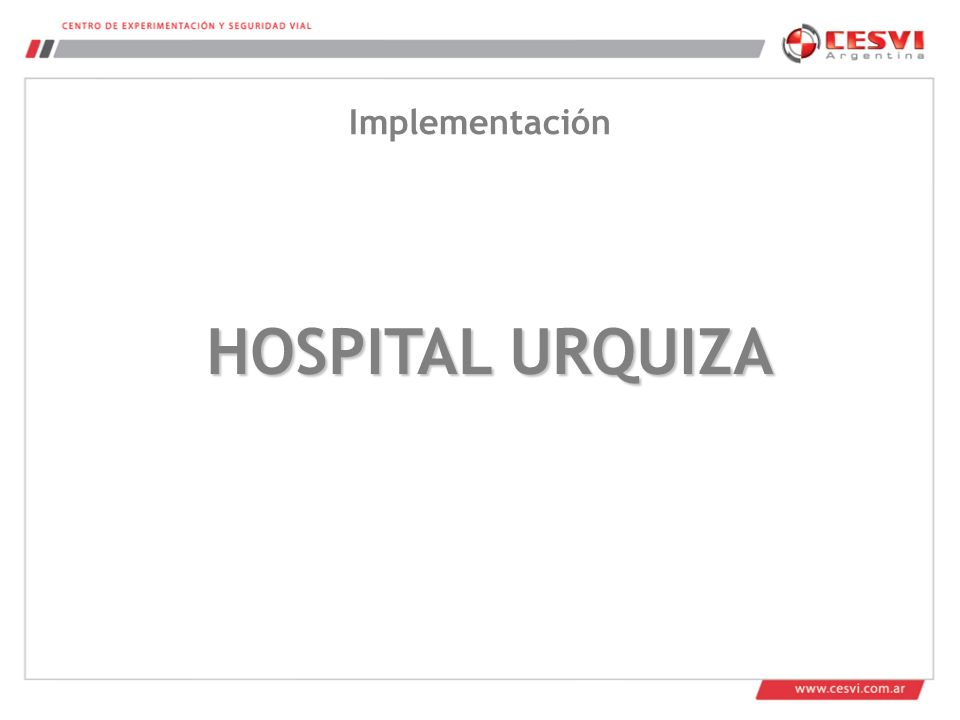 HOSPITAL URQUIZA Implementación