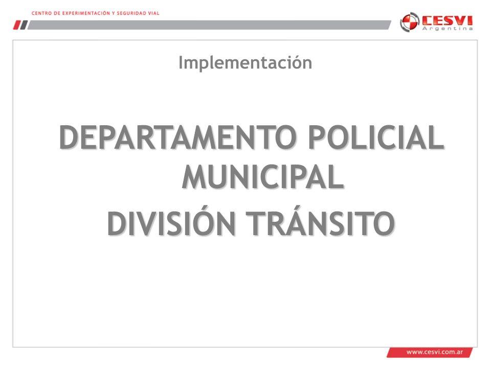 DEPARTAMENTO POLICIAL MUNICIPAL DIVISIÓN TRÁNSITO Implementación