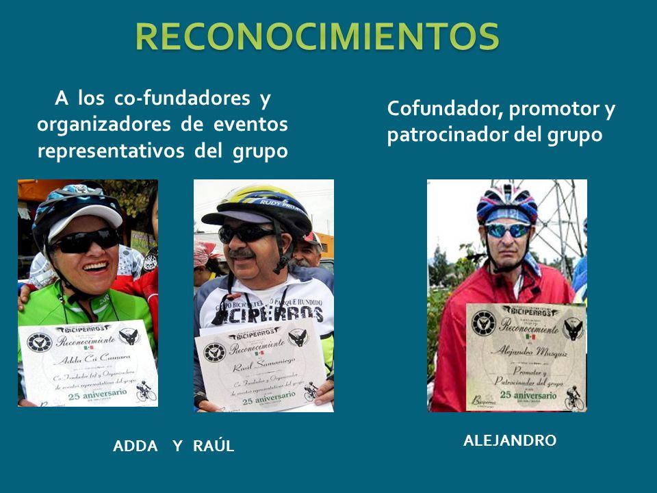 ADDA Y RAÚL A los co-fundadores y organizadores de eventos representativos del grupo Cofundador, promotor y patrocinador del grupo ALEJANDRO