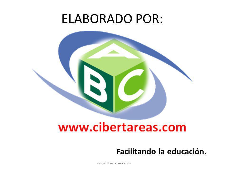 Facilitando la educación. ELABORADO POR: www.cibertareas.com