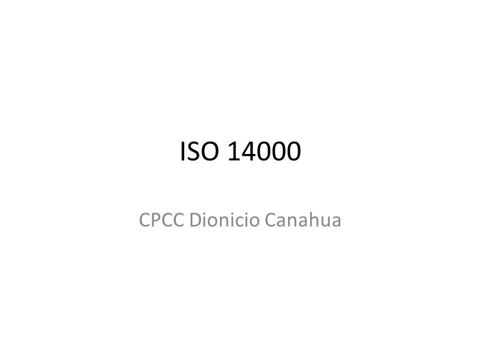 Características Generales Las normas ISO 14000 son estándares voluntarios y no tienen obligación legal.