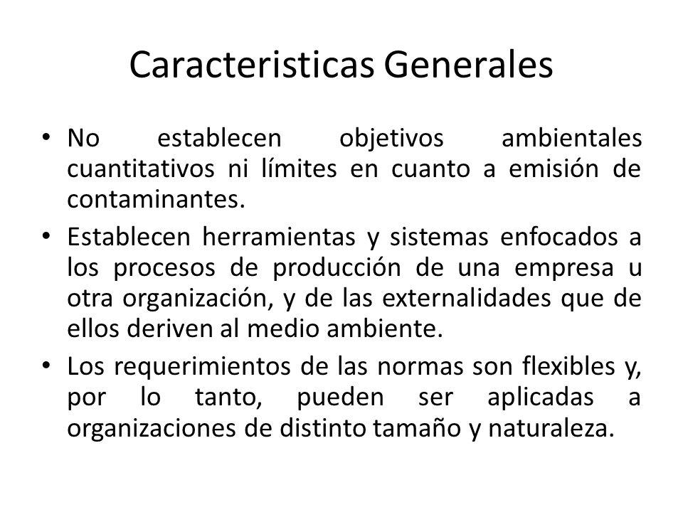 Caracteristicas Generales No establecen objetivos ambientales cuantitativos ni límites en cuanto a emisión de contaminantes. Establecen herramientas y
