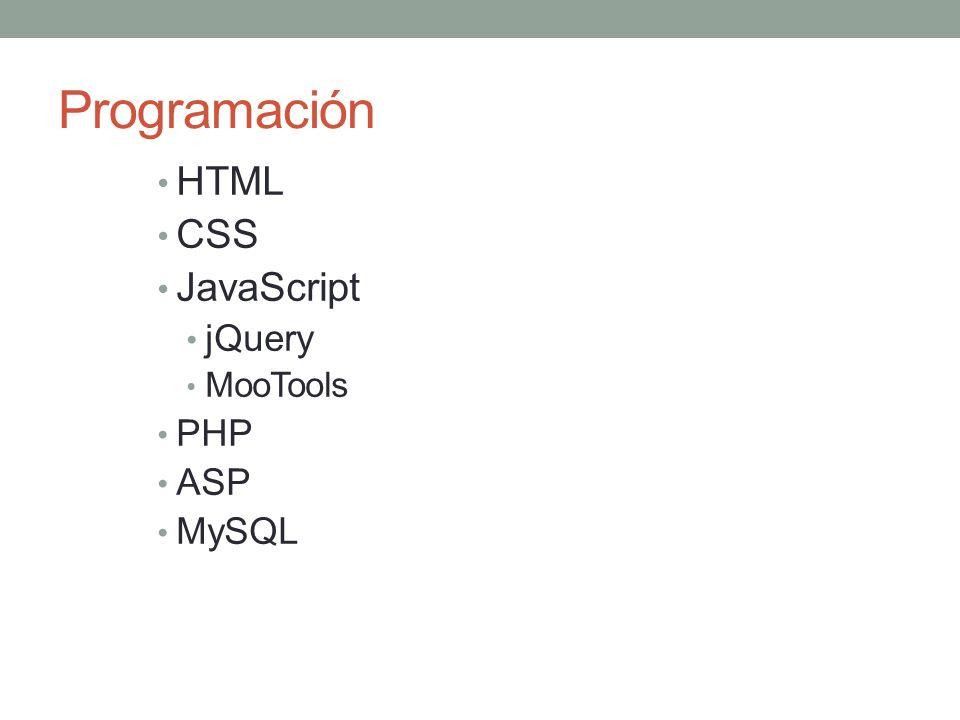 Programación HTML CSS JavaScript jQuery MooTools PHP ASP MySQL