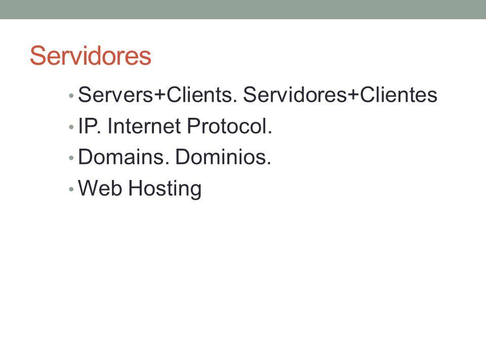 Servidores Servers+Clients. Servidores+Clientes IP.