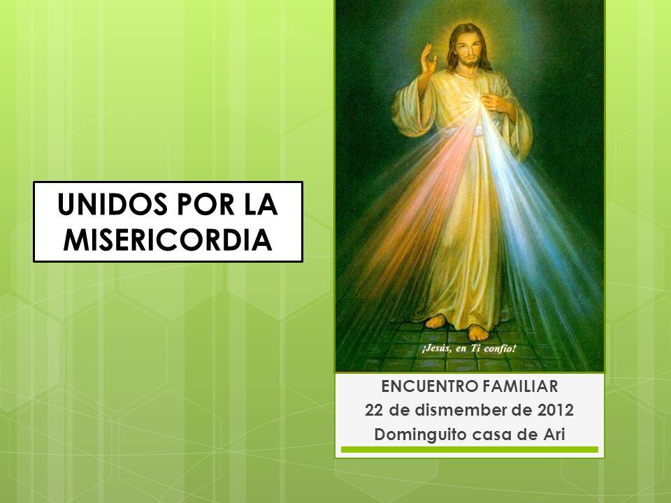 ENCUENTRO FAMILIAR 22 de dismember de 2012 Dominguito casa de Ari UNIDOS POR LA MISERICORDIA