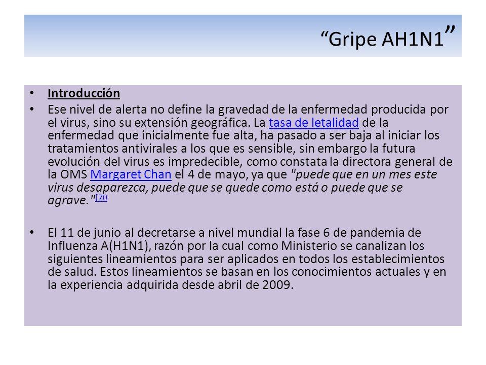 Gripe AH1N1 Introducción Ese nivel de alerta no define la gravedad de la enfermedad producida por el virus, sino su extensión geográfica. La tasa de l