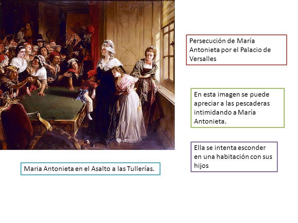 Persecución de María Antonieta por el Palacio de Versalles En esta imagen se puede apreciar a las pescaderas intimidando a María Antonieta. Ella se in