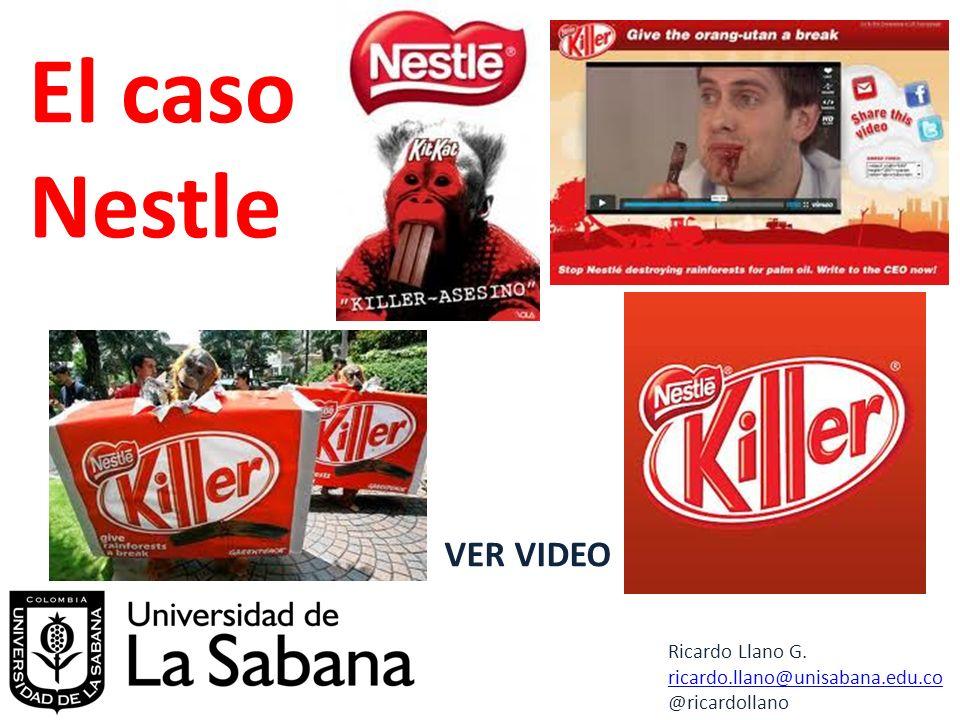 El caso Nestle VER VIDEO Ricardo Llano G. ricardo.llano@unisabana.edu.co @ricardollano
