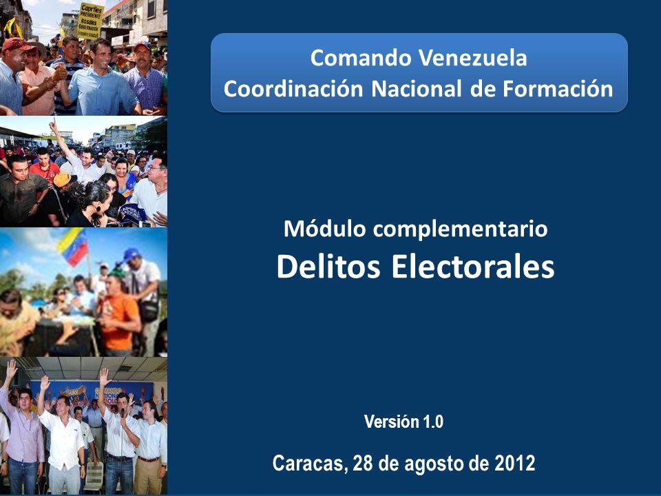 Módulo complementario Delitos Electorales Comando Venezuela Coordinación Nacional de Formación Comando Venezuela Coordinación Nacional de Formación Ve