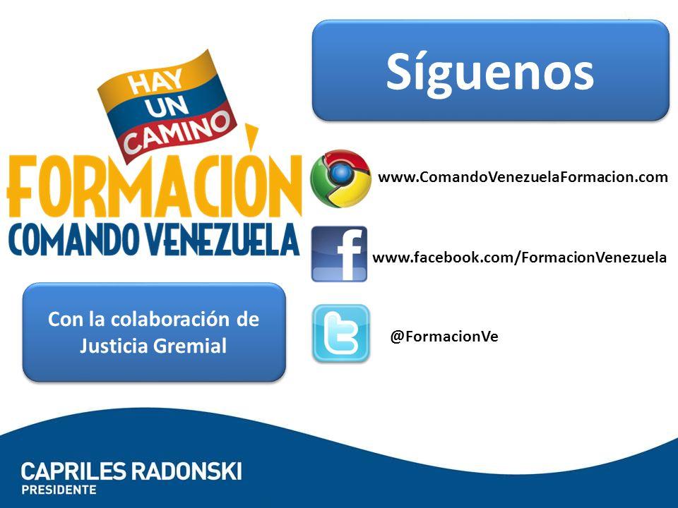 Síguenos www.ComandoVenezuelaFormacion.com www.facebook.com/FormacionVenezuela @FormacionVe Con la colaboración de Justicia Gremial