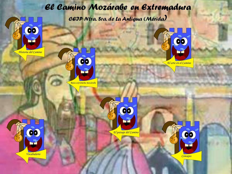 Santa Amalia Medellín Don Benito La Haba Magacela Campanario Castuera San Pedro de Mérida Trujillanos Mérida Torrefresneda El camino mozárabe, aunque se inicia en la provincia de Almería, vamos a conocerlo desde que se adentra en nuestra Comunidad por la provincia de Córdoba.