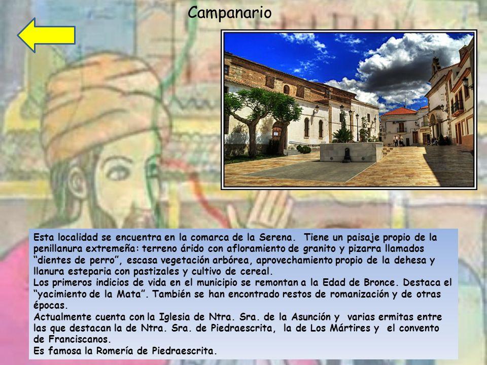 Campanario Esta localidad se encuentra en la comarca de la Serena.