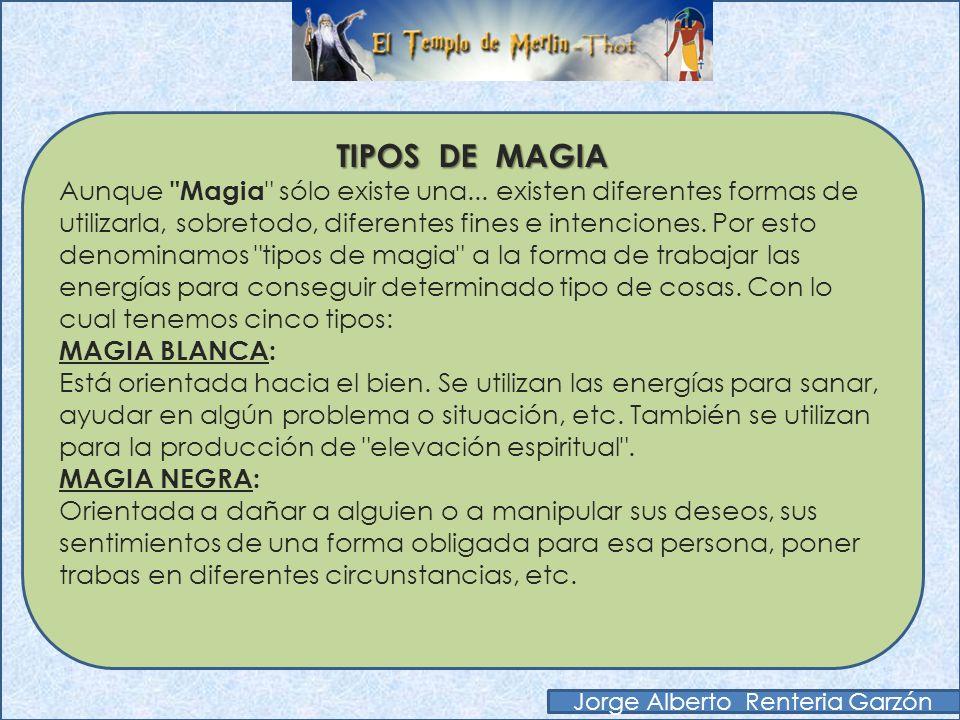 M A G I A Es un estudio y aplicación del SABER OCULTO. Su primer reto: Aprender a trabajar con los 5 elementos. Jorge Alberto Renteria Garzón