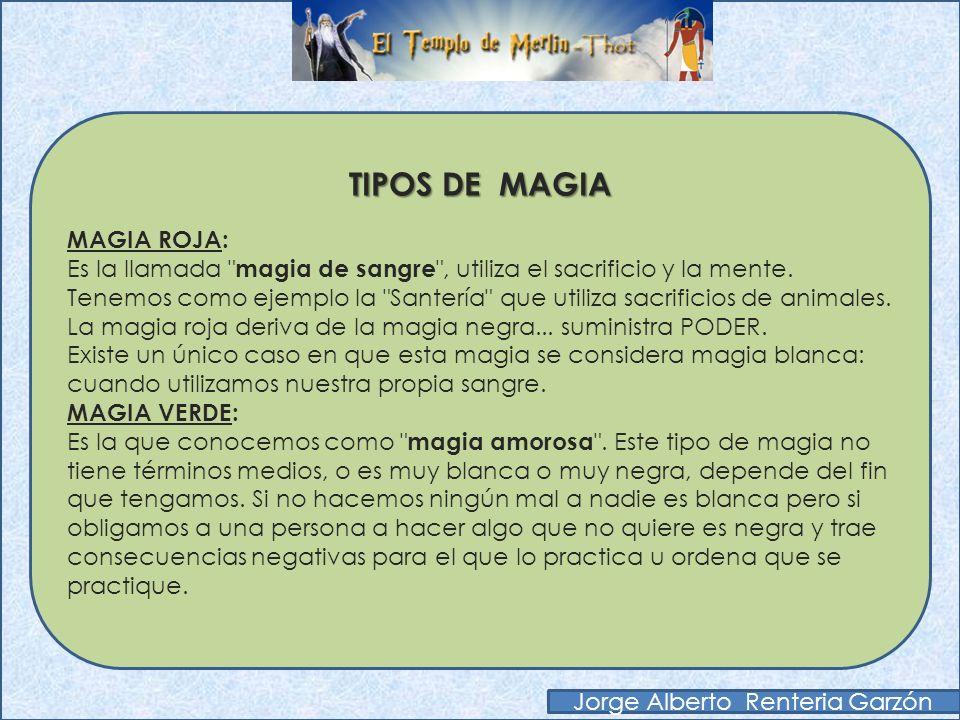 TIPOS DE MAGIA MAGIA ROJA: Es la llamada