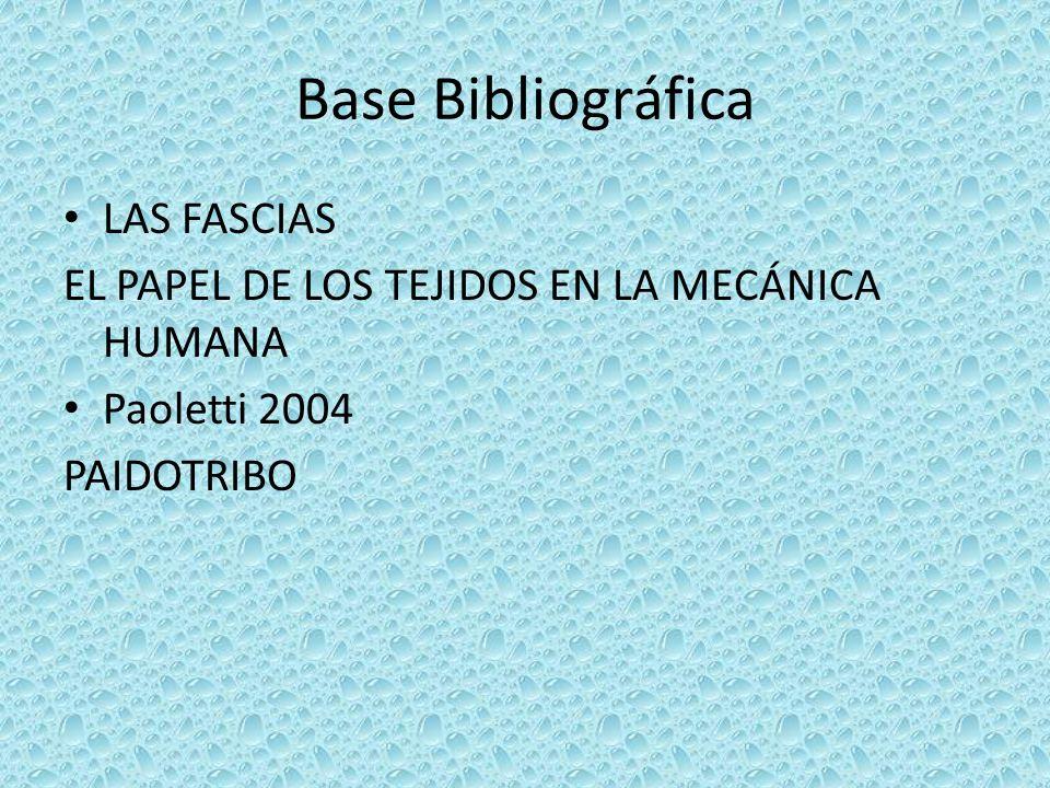Base Bibliográfica LAS FASCIAS EL PAPEL DE LOS TEJIDOS EN LA MECÁNICA HUMANA Paoletti 2004 PAIDOTRIBO