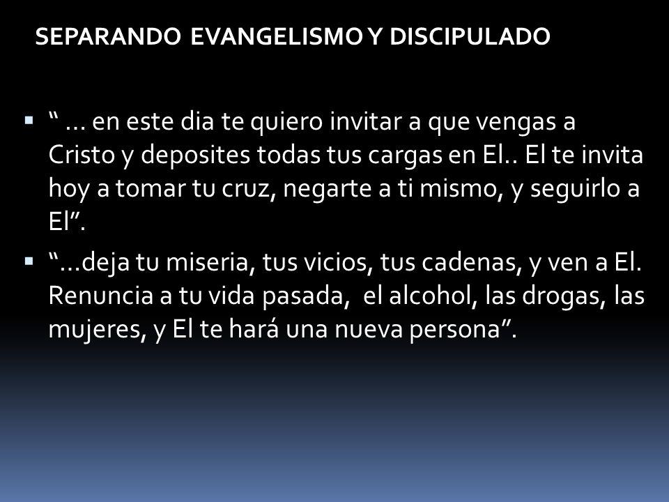 SEPARANDO EVANGELISMO Y DISCIPULADO … en este dia te quiero invitar a que vengas a Cristo y deposites todas tus cargas en El.. El te invita hoy a toma