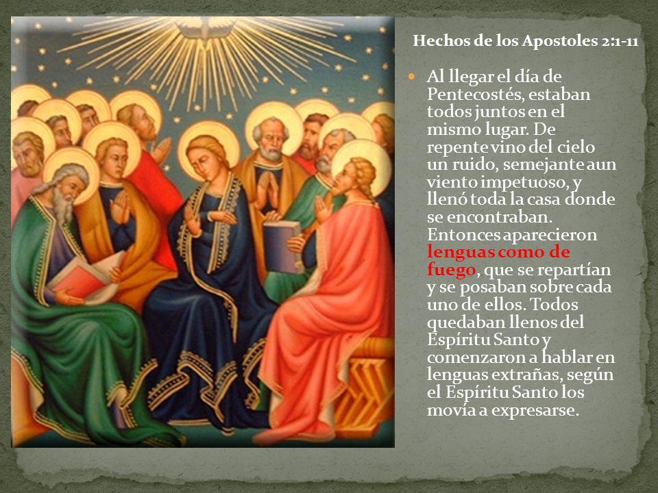 Al llegar el día de Pentecostés, estaban todos juntos en el mismo lugar. De repente vino del cielo un ruido, semejante aun viento impetuoso, y llenó t
