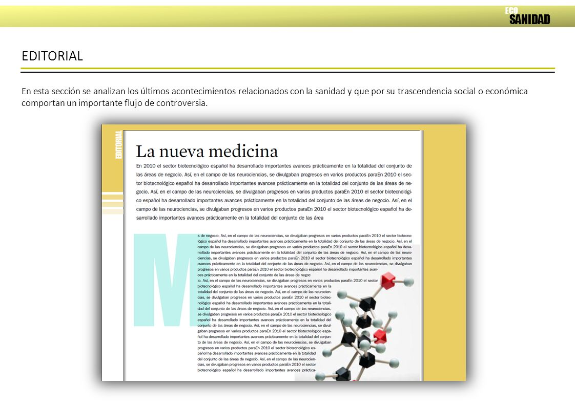 EL PERFIL La especialización dentro del sector sanitario es muy alta y más aún entre su colectivo directivo.
