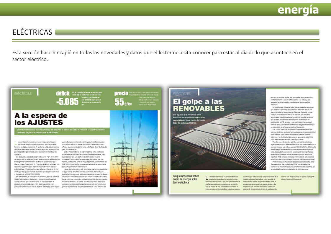 ELÉCTRICAS Esta sección hace hincapié en todas las novedades y datos que el lector necesita conocer para estar al día de lo que acontece en el sector eléctrico.