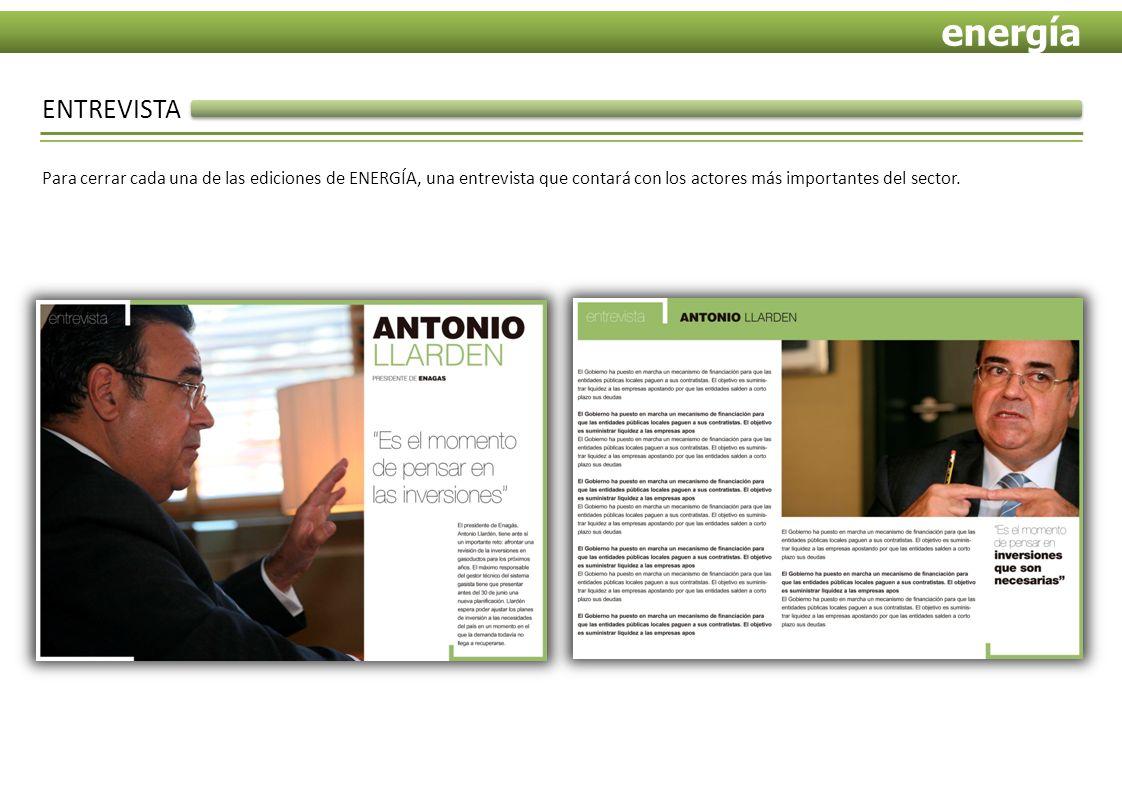 ENTREVISTA Para cerrar cada una de las ediciones de ENERGÍA, una entrevista que contará con los actores más importantes del sector.