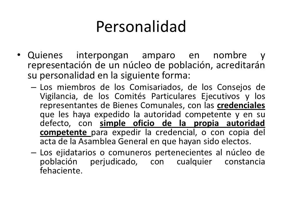 Personalidad Quienes interpongan amparo en nombre y representación de un núcleo de población, acreditarán su personalidad en la siguiente forma: – Los