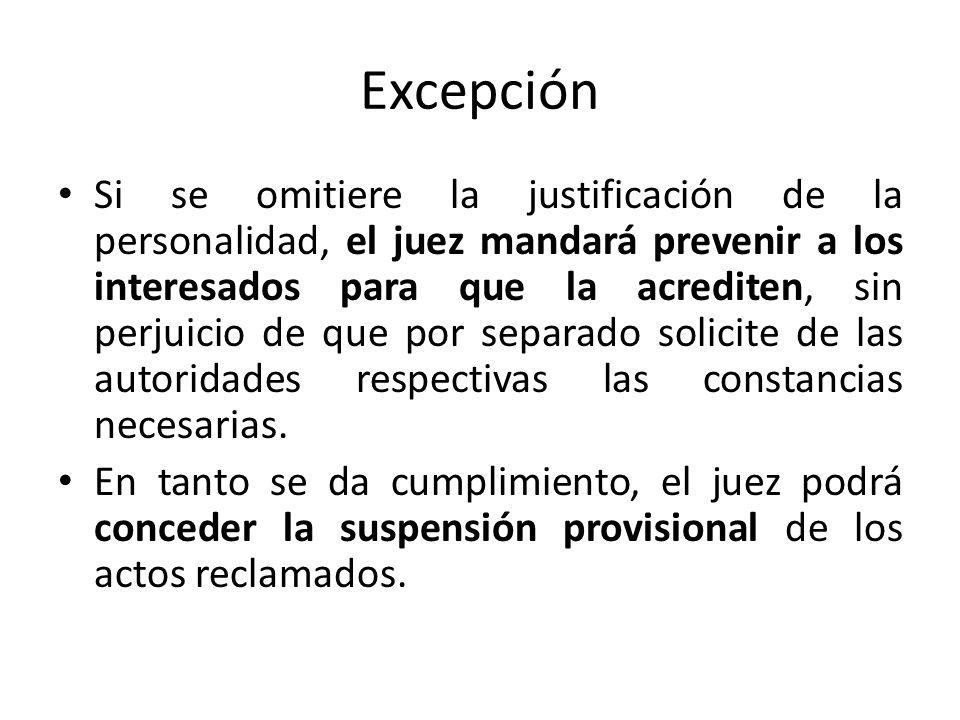 Excepción Si se omitiere la justificación de la personalidad, el juez mandará prevenir a los interesados para que la acrediten, sin perjuicio de que p