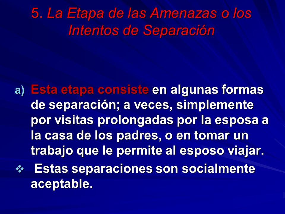 5.La Etapa de las Amenazas o los Intentos de Separación 5.