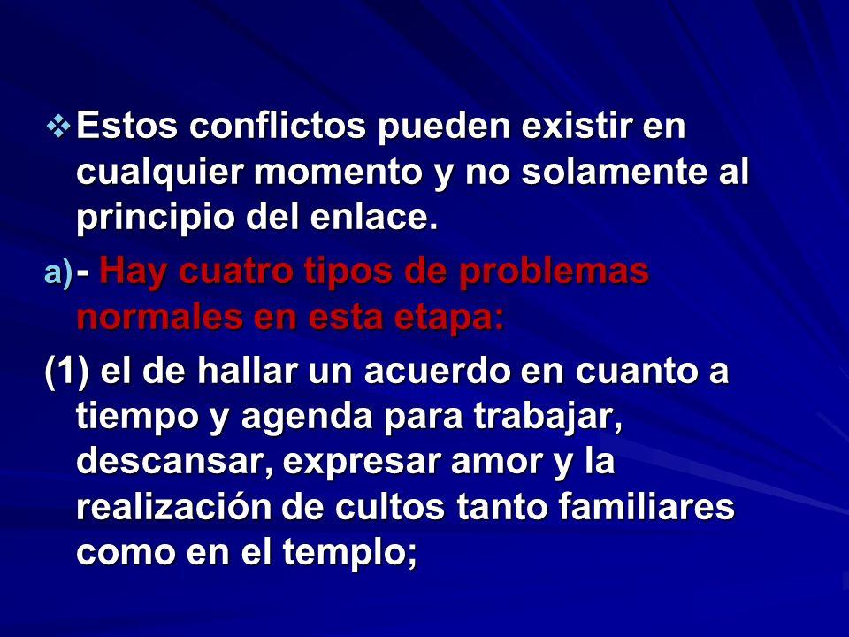 Estos conflictos pueden existir en cualquier momento y no solamente al principio del enlace. Estos conflictos pueden existir en cualquier momento y no