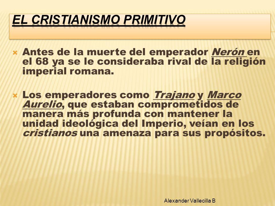 Antes de la muerte del emperador Nerón en el 68 ya se le consideraba rival de la religión imperial romana. Los emperadores como Trajano y Marco Aureli