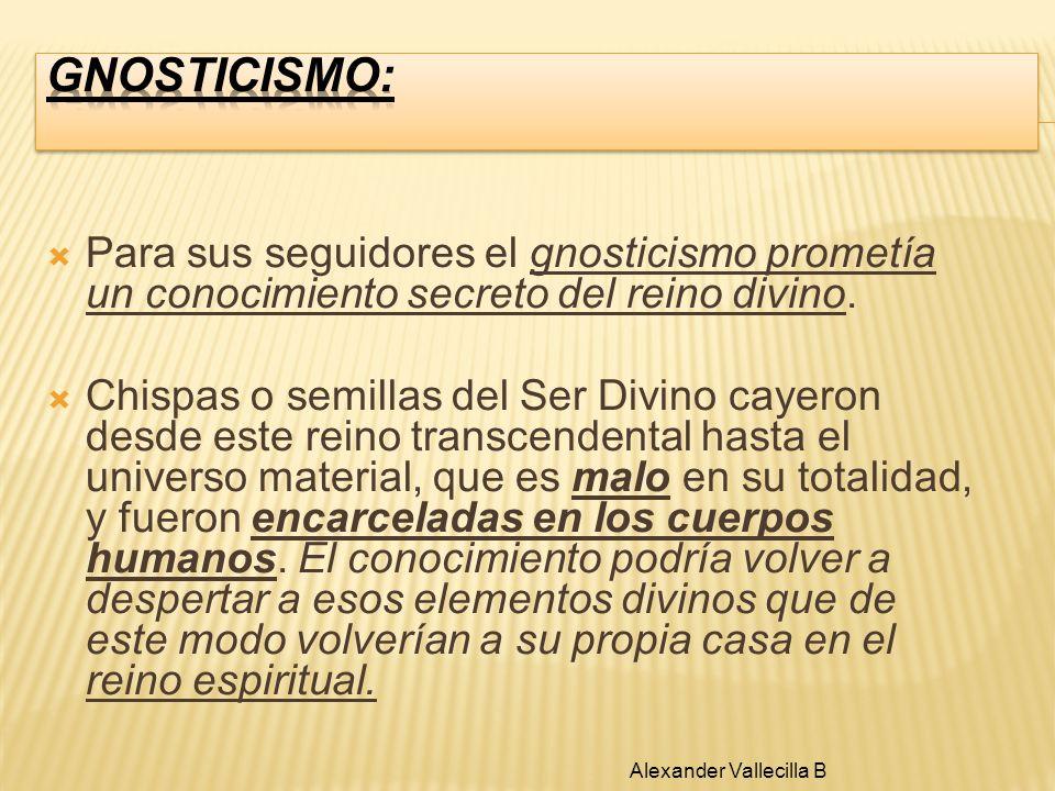Para sus seguidores el gnosticismo prometía un conocimiento secreto del reino divino. Chispas o semillas del Ser Divino cayeron desde este reino trans