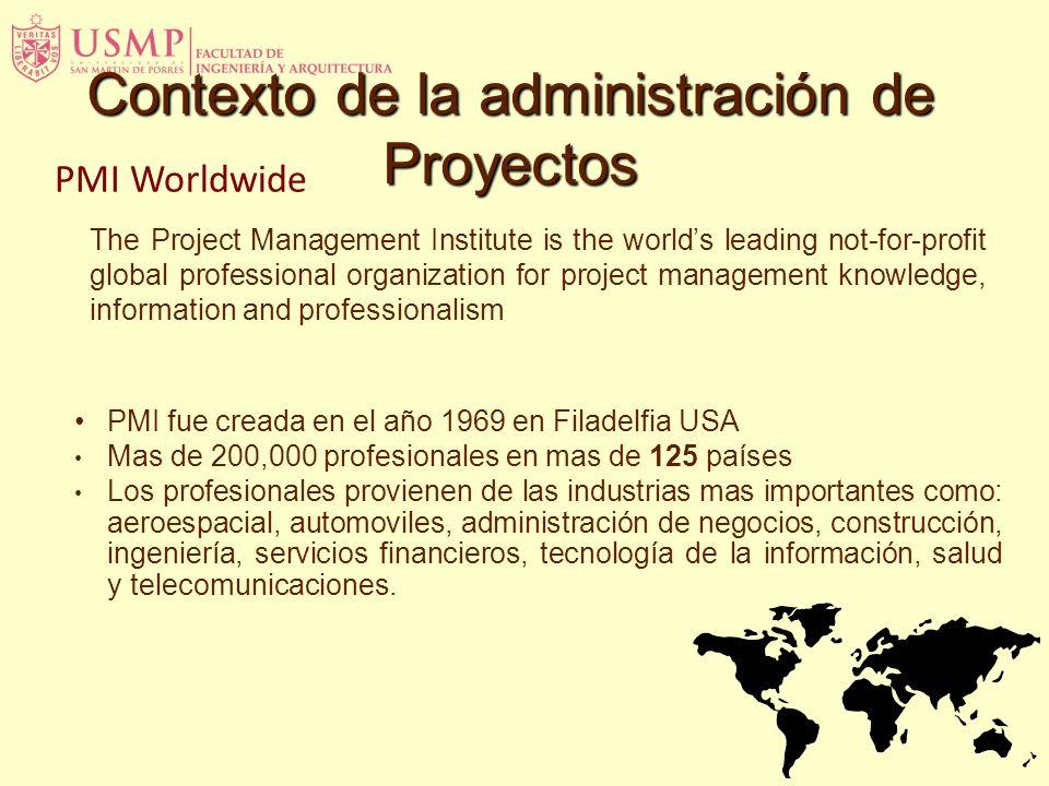 PMI Worldwide PMI fue creada en el año 1969 en Filadelfia USA Mas de 200,000 profesionales en mas de 125 países Los profesionales provienen de las ind