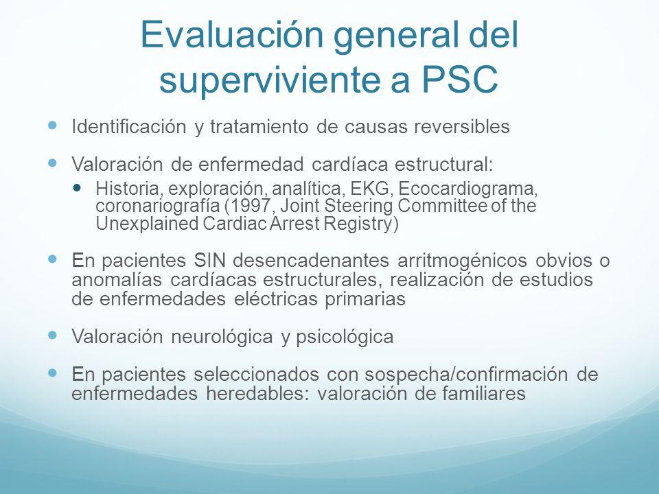 Evaluación general del superviviente a PSC Identificación y tratamiento de causas reversibles Valoración de enfermedad cardíaca estructural: Historia,