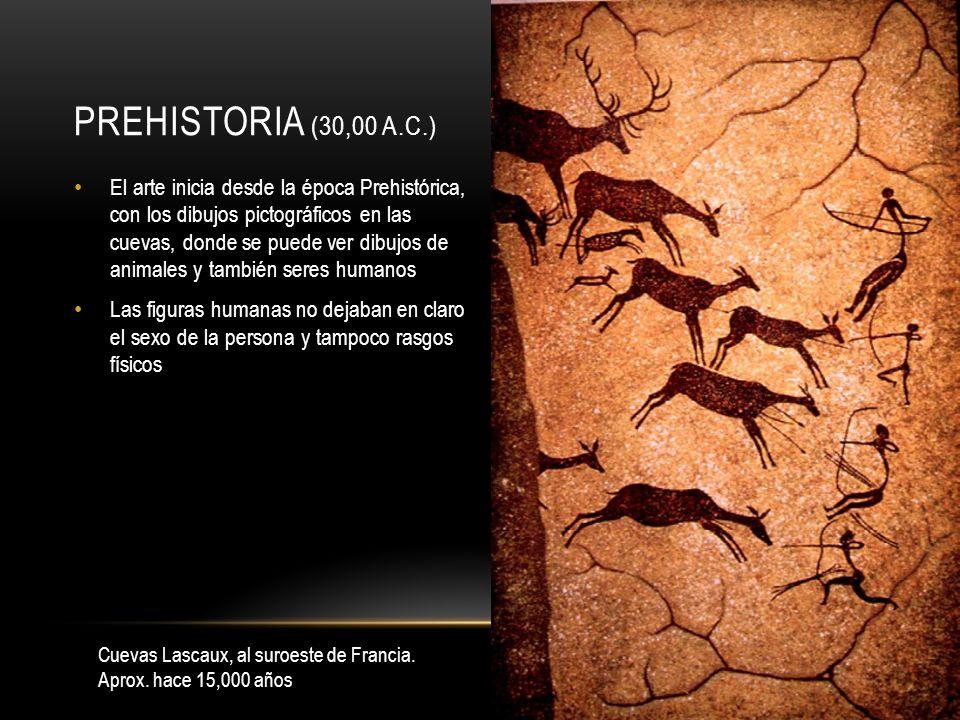 PREHISTORIA (30,00 A.C.) El arte inicia desde la época Prehistórica, con los dibujos pictográficos en las cuevas, donde se puede ver dibujos de animales y también seres humanos Las figuras humanas no dejaban en claro el sexo de la persona y tampoco rasgos físicos Cuevas Lascaux, al suroeste de Francia.