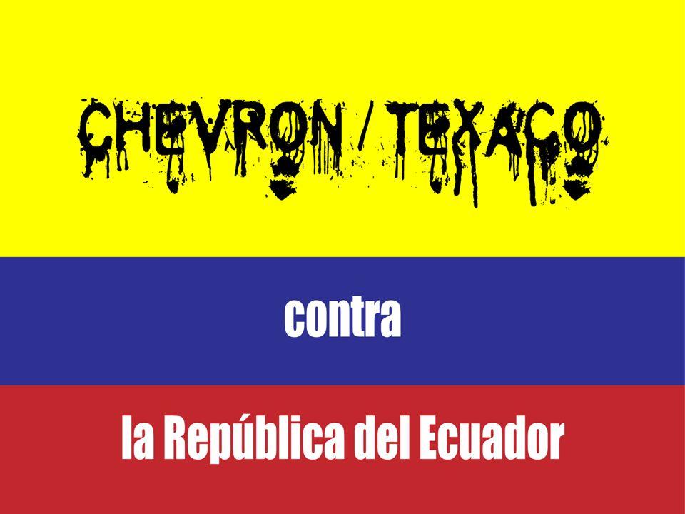 Introducción El Gobierno de la República del Ecuador ha decidido emprender una campaña internacional que muestre a los Estados hermanos del Mundo, los abusos ocasionados por la empresa multinacional Chevron-Texaco, que operó en Ecuador desde 1964 hasta 1992.