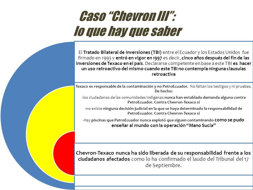 Caso Chevron III: lo que hay que saber El Tratado Bilateral de Inversiones (TBI) entre el Ecuador y los Estados Unidos fue firmado en 1993 y entró en