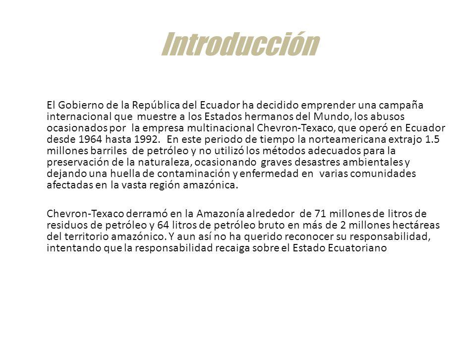 Chevron-Texaco versus Estado ecuatoriano: caso Chevron II El caso: en 2006, Chevron-Texaco inicia un procedimiento arbitral internacional en contra del Estado ecuatoriano ante la Corte Permanente de Arbitraje de La Haya basándose en -el Tratado Bilateral de Promoción y Protección de Inversiones suscrito entre Ecuador y Estados Unidos (TBI) -7 demandas comerciales iniciadas por Texaco contra el Ecuador ante los tribunales nacionales ecuatorianos a principios de la década de los años noventa que no habían sido resueltos constituyendo éste un supuesto caso de retraso indebido en la administración de justicia bajo el derecho internacional.