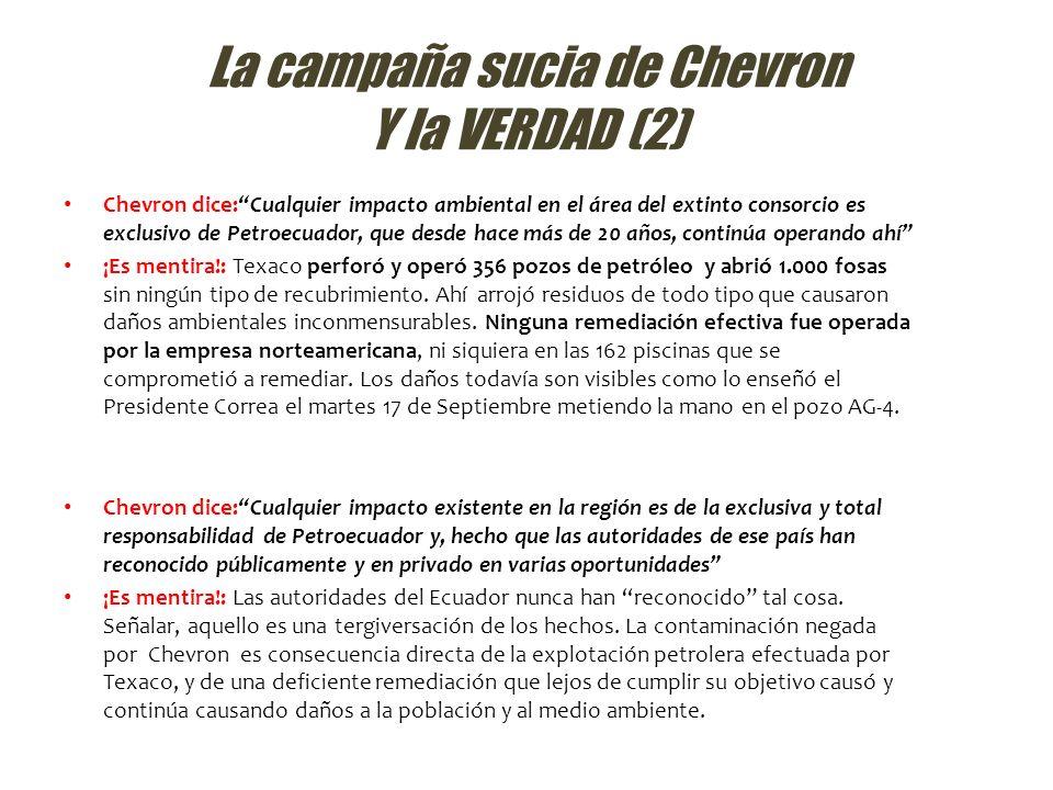 La campaña sucia de Chevron Y la VERDAD (2) Chevron dice:Cualquier impacto ambiental en el área del extinto consorcio es exclusivo de Petroecuador, qu