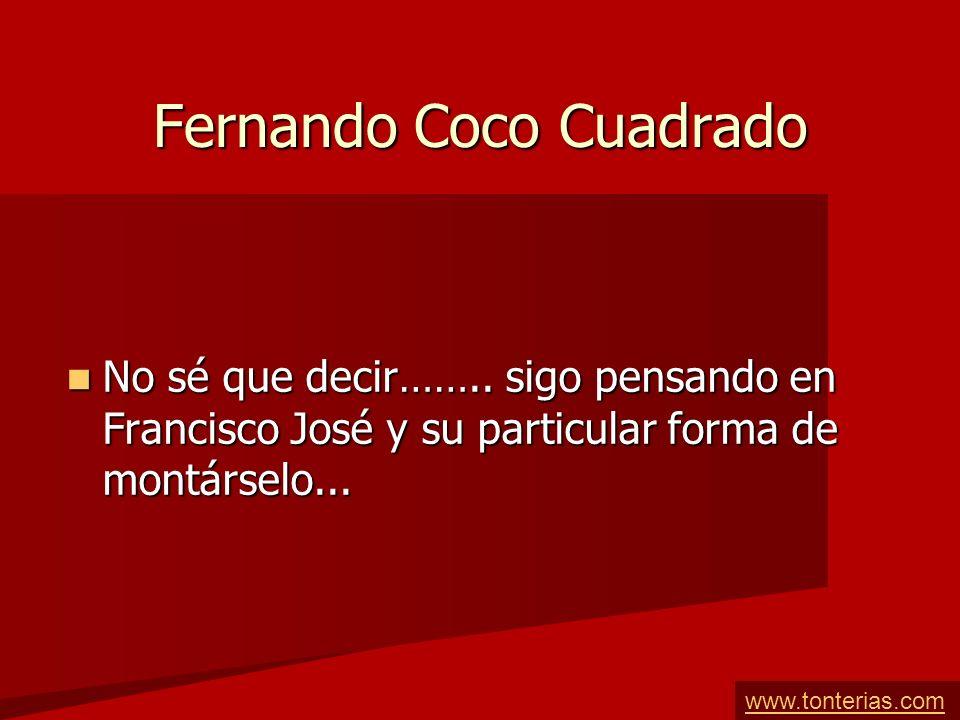 Francisco José Folla Doblado ¡¡¡Lo que habrá tenido que aguantar...!!.