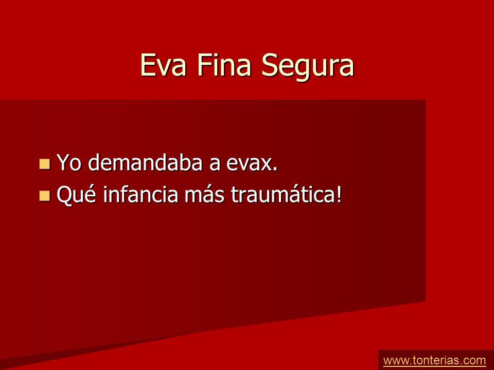 Eva Fina Segura Yo demandaba a evax.Yo demandaba a evax.