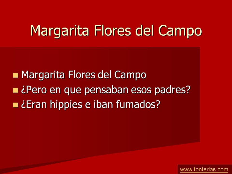 Margarita Flores del Campo Margarita Flores del Campo Margarita Flores del Campo ¿Pero en que pensaban esos padres.