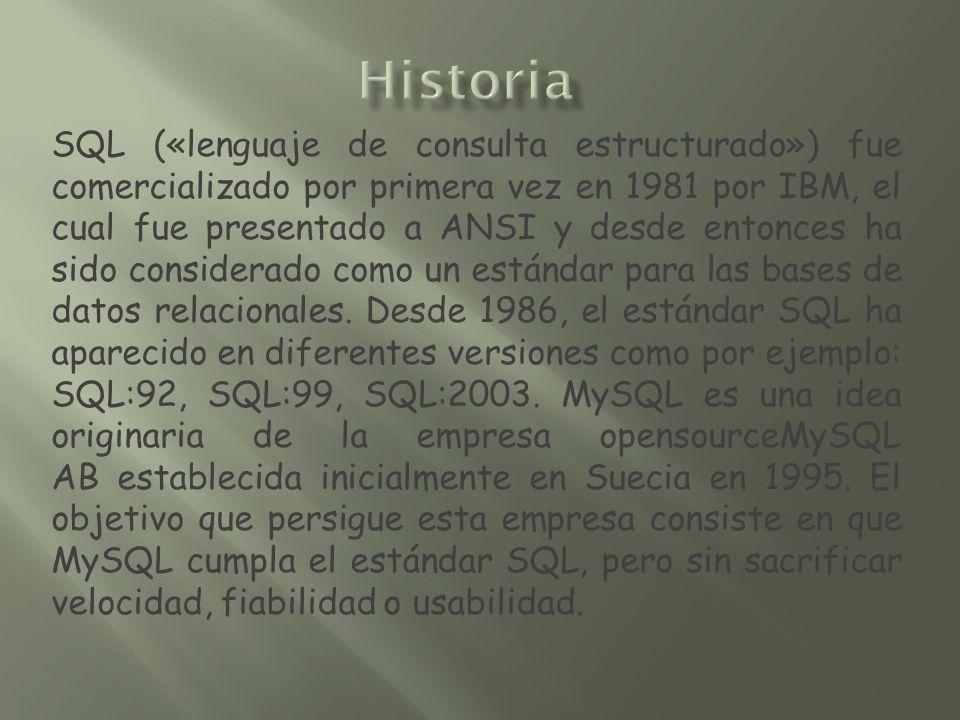 SQL («lenguaje de consulta estructurado») fue comercializado por primera vez en 1981 por IBM, el cual fue presentado a ANSI y desde entonces ha sido c