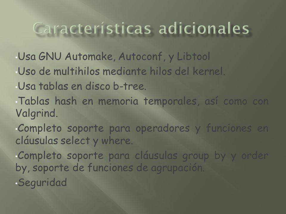 Usa GNU Automake, Autoconf, y Libtool Uso de multihilos mediante hilos del kernel. Usa tablas en disco b-tree. Tablas hash en memoria temporales, así