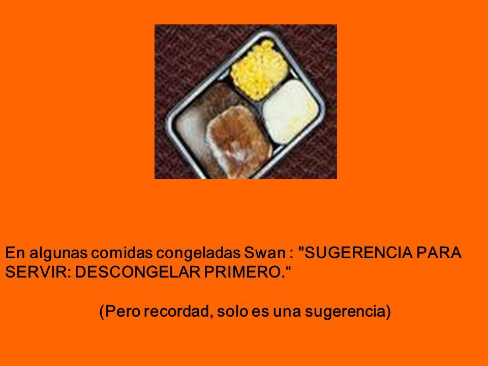 En algunas comidas congeladas Swan :