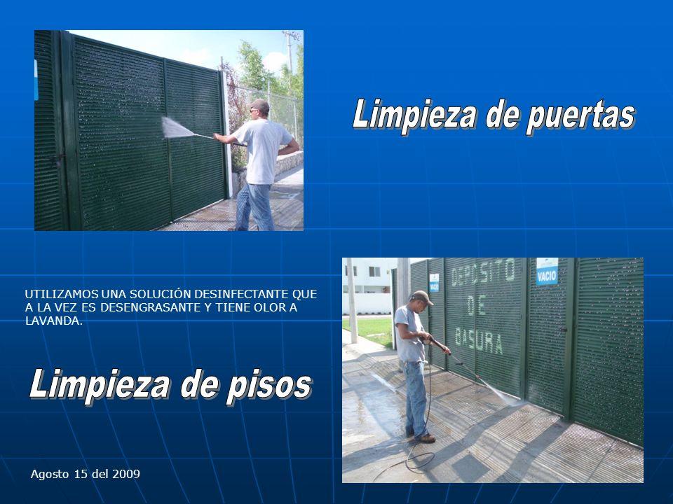 Agosto 15 del 2009 LAS 2 ÁREAS DE BASURA SERÁN SANITIZADAS LOS DÍAS LUNES, MIERCOLES Y VIERNES.