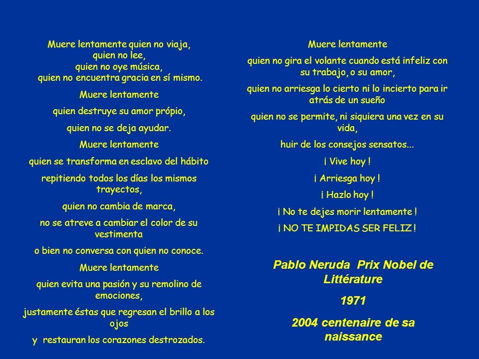 Kendini yavaş ölüme teslim etme! Mutluluktan kaçınma! Traduction dun texte de Pablo Neruda Prix Nobel de Littérature 1971